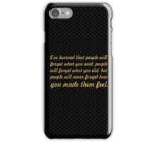 """I've learned the people... """"Maya Angelou"""" Inspirational Quote iPhone Case/Skin"""