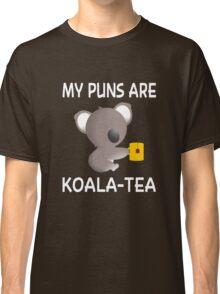 My Puns Are Koala-Tea Classic T-Shirt