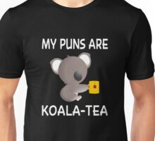 My Puns Are Koala-Tea Unisex T-Shirt