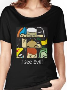 I see Evil! Women's Relaxed Fit T-Shirt