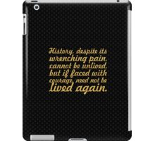"History, deposite its... ""Maya Angelou"" Inspirational Quote iPad Case/Skin"