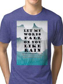 DEUTERONOMY 32:2 -  RAINING WORDS Tri-blend T-Shirt