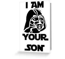 I am your son Greeting Card