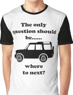 Where to Next? - Discovery Graphic T-Shirt