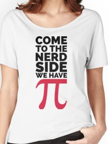 The Nerd Side - Pi Funny Quote Women's Relaxed Fit T-Shirt
