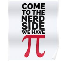 The Nerd Side - Pi Funny Quote Poster