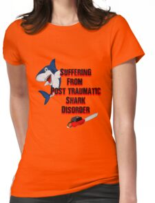 Post traumatic shark Disorder Womens Fitted T-Shirt