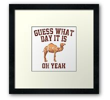 Guess What Day It Is Framed Print