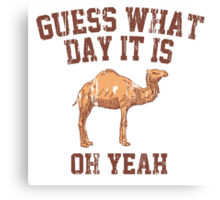 Guess What Day It Is Canvas Print