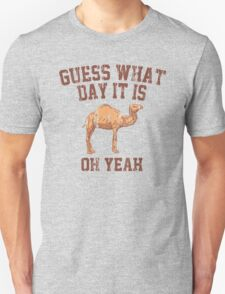 Guess What Day It Is T-Shirt