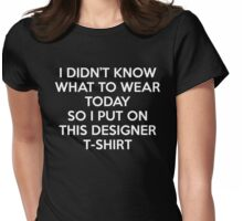 Designer T-Shirt Funny Quote Womens Fitted T-Shirt