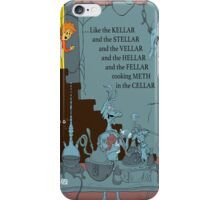 Cooking Meth In The Cellar iPhone Case/Skin