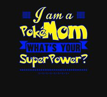 I Am A Pokemom What's Your Super Power T-Shirt Unisex T-Shirt