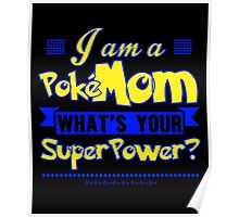 I Am A Pokemom What's Your Super Power T-Shirt Poster