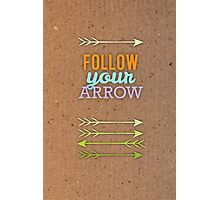 Follow Your Arrow Photographic Print