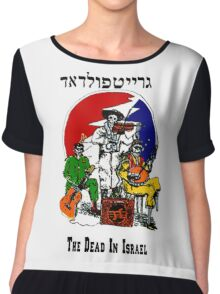 The Dead From Israel Chiffon Top