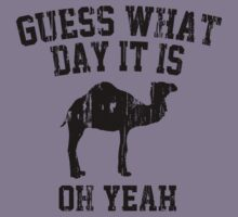 Guess What Day It Is Oh Yeah by Carolina Swagger