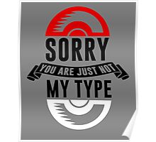 Sorry You Are Just Not My Type, Funny Monsters Trainer Quote T-Shirt Poster