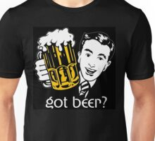GOT BEER? Unisex T-Shirt