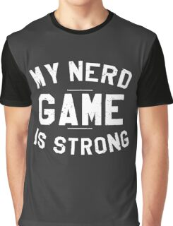 Nerd Game Is Strong Graphic T-Shirt