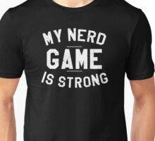 Nerd Game Is Strong Unisex T-Shirt