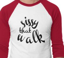 Sissy That Walk- RPDR Inspired Typography Design - T-Shirt Men's Baseball ¾ T-Shirt