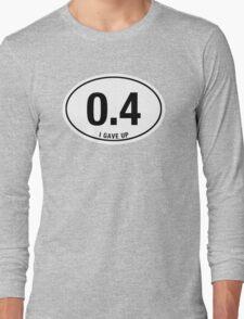 EURO STICKER - I GAVE UP Long Sleeve T-Shirt