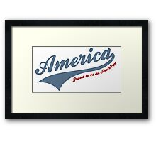 America Proud To Be American Framed Print