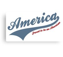 America Proud To Be American Canvas Print