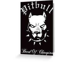 Pitbull Breed of Champions Greeting Card