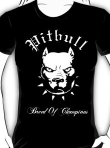Pitbull Breed of Champions T-Shirt