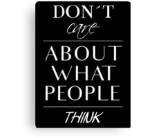 Don´t care about... Canvas Print