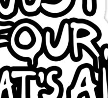 ...I'm just four, that's all. Mini Rocker Sticker