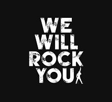 We Will Rock You Unisex T-Shirt