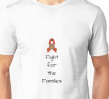 Fight for the Families Unisex T-Shirt