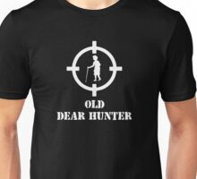 Old Dear Hunter Funny Shoot Unisex T-Shirt