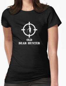Old Dear Hunter Funny Shoot Womens Fitted T-Shirt