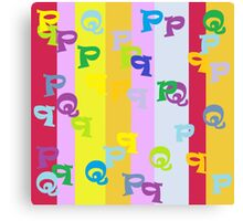 Mind Your P's and Q's Canvas Print