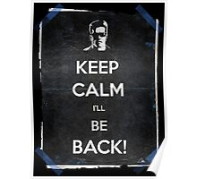 Keep Calm I'll Be Back 14 Poster