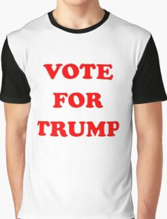 VOTE FOR TRUMP Graphic T-Shirt