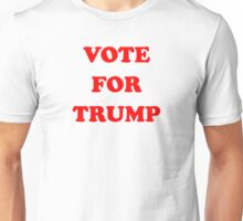 VOTE FOR TRUMP Unisex T-Shirt