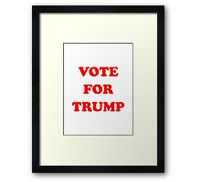 VOTE FOR TRUMP Framed Print