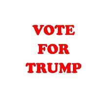 VOTE FOR TRUMP Photographic Print