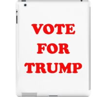 VOTE FOR TRUMP iPad Case/Skin