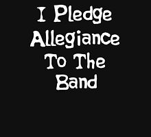 School Of Rock Quote - I Pledge Allegiance To The Band Unisex T-Shirt