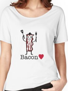 I love bacon Women's Relaxed Fit T-Shirt