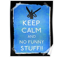 Keep calm and no funny stuff! vtg b Poster