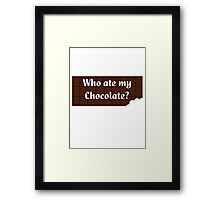 Who ate my chocolate? T-shirt Framed Print
