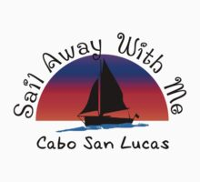Sail Away with me Cabo San Lucas. One Piece - Short Sleeve