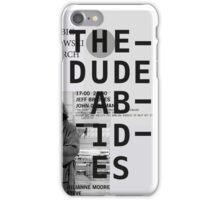 THE DUDE ABIDES (THE BIG LEBOWSKI) iPhone Case/Skin